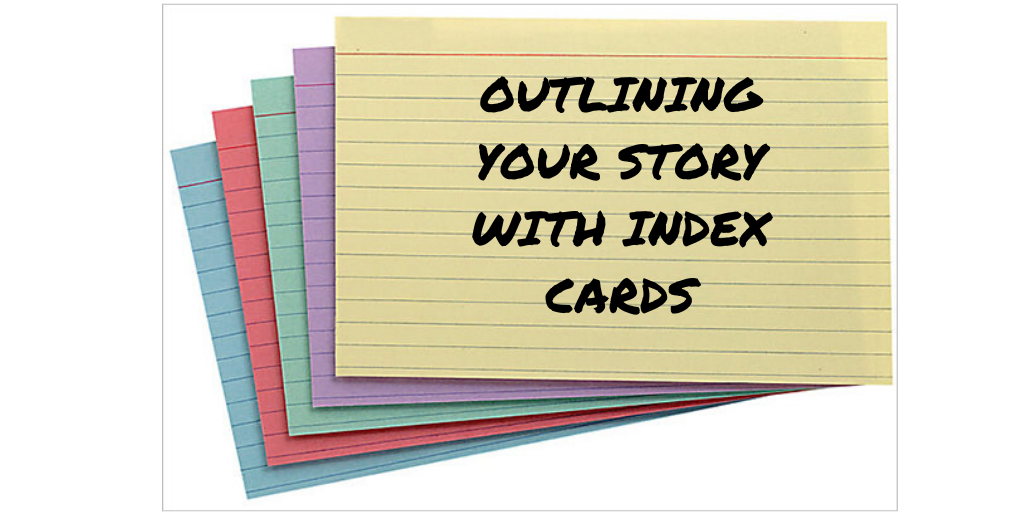 How to Outline a Story with Index Cards